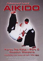Advanced Level Aikido: Koryu No Kata, Part 2 - Wooden Weapons