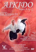 Aikido from A to Z: Basic Techniques, Volume 1