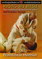Kioto Jiu Jitsu: The Complete Brazilian Jiu Jitsu Self Defense System, Volume 1