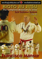Kioto Jiu Jitsu: The Complete Brazilian Jiu Jitsu Self Defense System, Volume 2