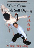 The Essence of Shaolin White Crane: White Crane Hard & Soft Qigong