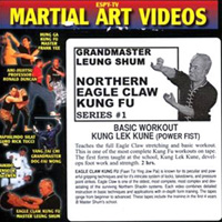Northern Eagle Claw Kung Fu, Series 1: Basic Workout Kung Lek Kune (Power Fist)