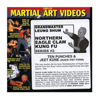Northern Eagle Claw Kung Fu, Series 2: Ten Punches & Jeet Kune (Quick Fist Form)