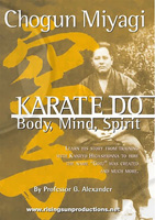 Chogun Miyagi Karate Do: Body, Mind, Spirit