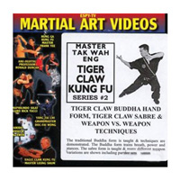 Tiger Claw Kung Fu, Series 2: Tiger Claw Buddha Hand Form, Tiger Claw Sabre & Weapon Vs. Weapon Techniques