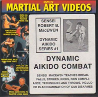 Sensei Robert B. MacEwen: Dynamic Aikido Series 1 - Dynamic Aikido Combat