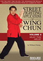 Street Fighting Applications of Wing Chun, Volume 3: Muay Thai Melee