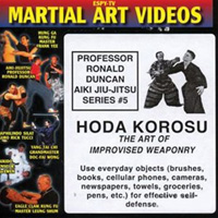 Aiki Jiu-Jitsu Series 5: Hoda Korosu (The Art of Improvised Weaponry)