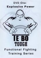 Te Bo Tough, Volume 1: Explosive Power