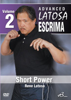 Advanced Latosa Escrima, Volume 2: Short Power