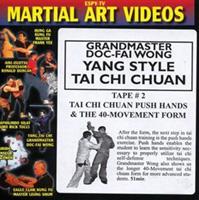 Yang Style Tai Chi Chuan - Tape 2: Tai Chi Chuan Push Hands & The 40-Movement Form