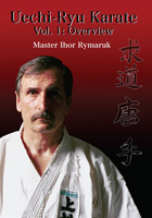 Uechi-Ryu Karate Volume 1: Overview