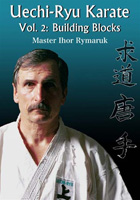 Uechi-Ryu Karate Volume 2: Building Blocks
