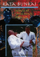 Kata Bunkai: Secrets of Vital Point Striking