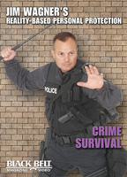 Jim Wagner's Reality-Based Personal Protection: Crime Survival