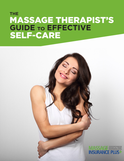 The Massage Therapist's Guide to Effective Self-Care