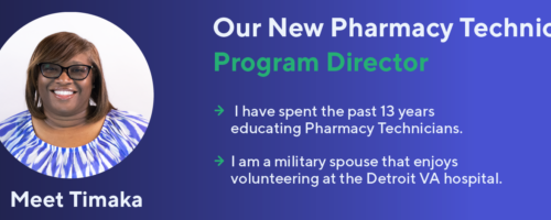 Welcoming our New Pharmacy Technician Program Director: Timaka Williams