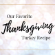 thanksgiving, holiday, turkey, recipe, favorite, delicious, gordon ramsey, cooking, dinner, sides, mash potatoes, buttery, crispy, lifestyle, momblogger, do it yourself, chef, ingredients, butter, olive oil, bacon, onion, parsley, garlic, lemon, salt, pepper, bay leaves, juice, zest, puree, chop, cavity, bake, under skin, drizzle, easy turkey recipe, thanksgiving turkey, 2018, november