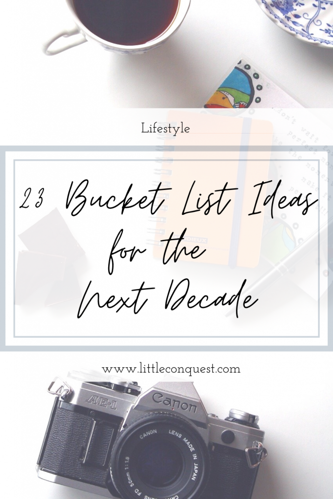 lifestyle, bucket list, bucket list ideas, things to do, places to see, places to visit, things to try out, things to complete, checklist, travel, foodie things, personal goals, new decade, next decade, 2020, new year,