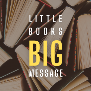 Photo of Little Books, Big Message