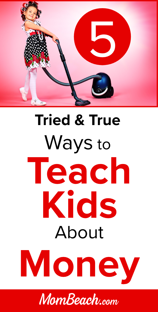 Teaching kids about money can be highly rewarding for both kids and parents. Use these 5 tried and true ways to teach your child about money. #teachingkidsaboutmoney #howtoteachkidsaboutmoney #kidsmoney #teachkidsaboutmoney #moneyforkids #choresforkids #learnmoneyforkids #kidslearningmoney #moneylearningforkids#teachingkidsaboutmoney #howtoteachkidsaboutmoney #kidsmoney #teachkidsaboutmoney #moneyforkids #choresforkids #learnmoneyforkids #kidslearningmoney #moneylearningforkids