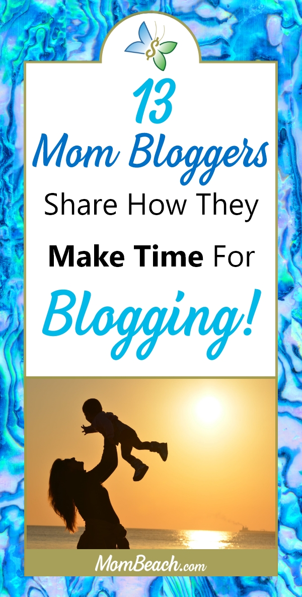 13 Mom Bloggers share tips on how they make time to blog while juggling a busy family. #momblog #momblogger #productivity #timeblocking #blogging #bloggingtips #bloggingideas #timeblock #planner #blogger
