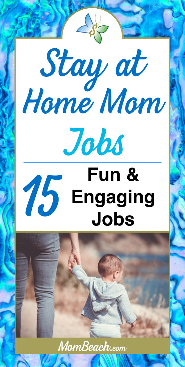 These 15 Stay at home mom jobs are sure to help provide extra income for your family. Staying at home and working is a great way to be able to spend more time with your babies and kids. #stayathomemomjobs #workfromhome #makemoney #makemoneyfromhome #stayathomemom #mompreneur #onlineearning #passiveincome #workfromhomeforbeginners