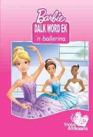 Barbie - Dalk Word Ek 'N Ballerina MHB