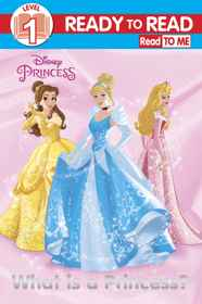 Disney Princess - RTR Level 1 - What Is A Princess