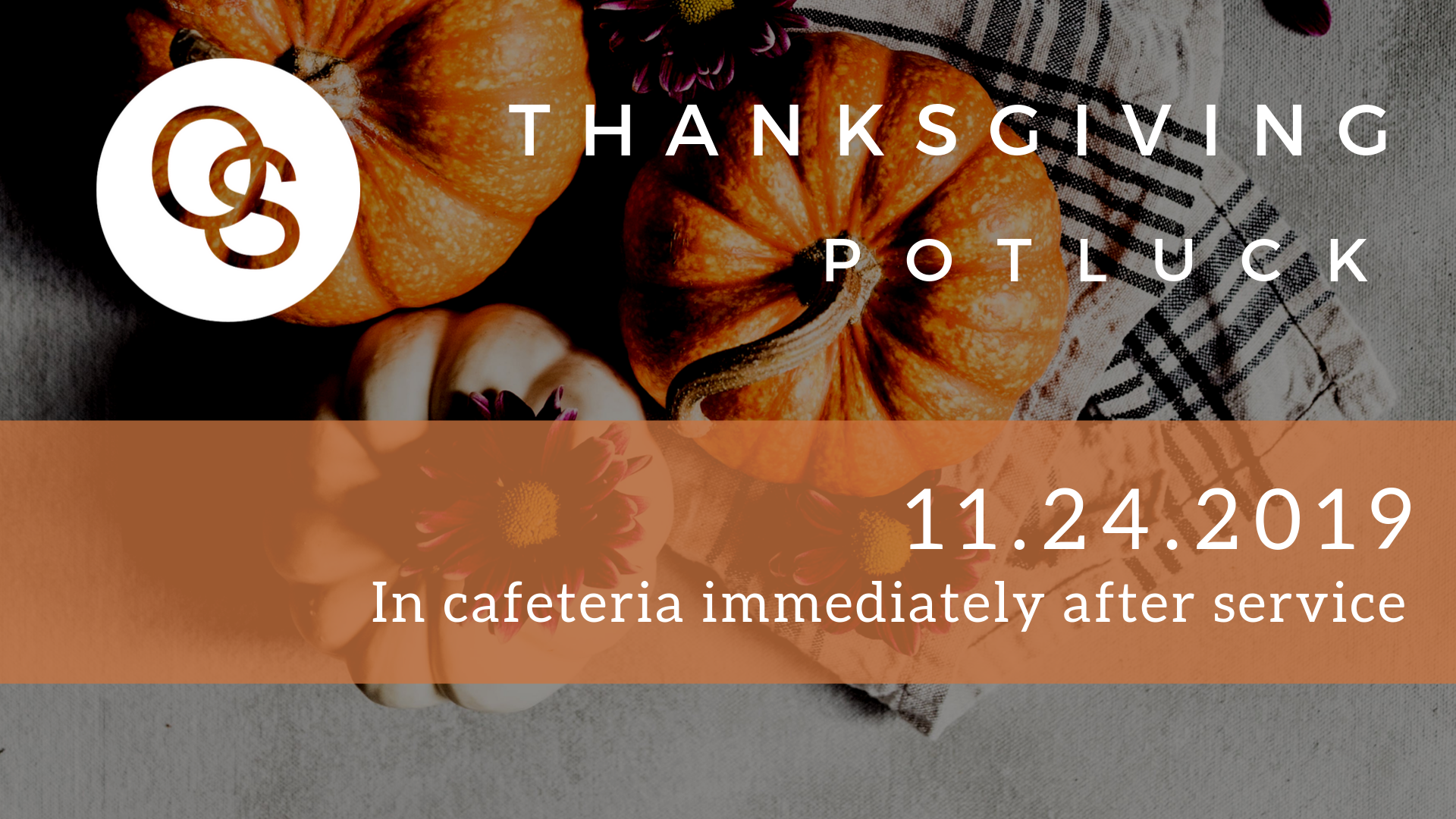 <p>Join us for Thanksgiving Dinner immediately following service in the school cafeteria.&nbsp;&nbsp;</p>
