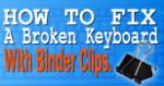 Ergonomics in the Workplace: repair an ergonomic keyboard with a binder clip.