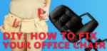 How to fix adjustable office chairs