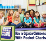 How to organize classrooms with a pocket charts.