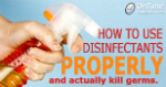 Think disinfectant sprays actually kill germs? Read this.