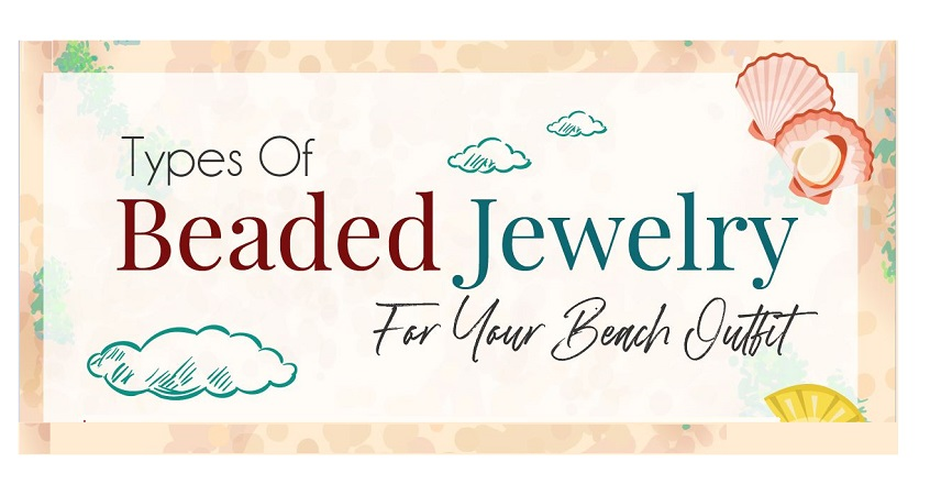 Types of beaded jewelry for your beach outfit