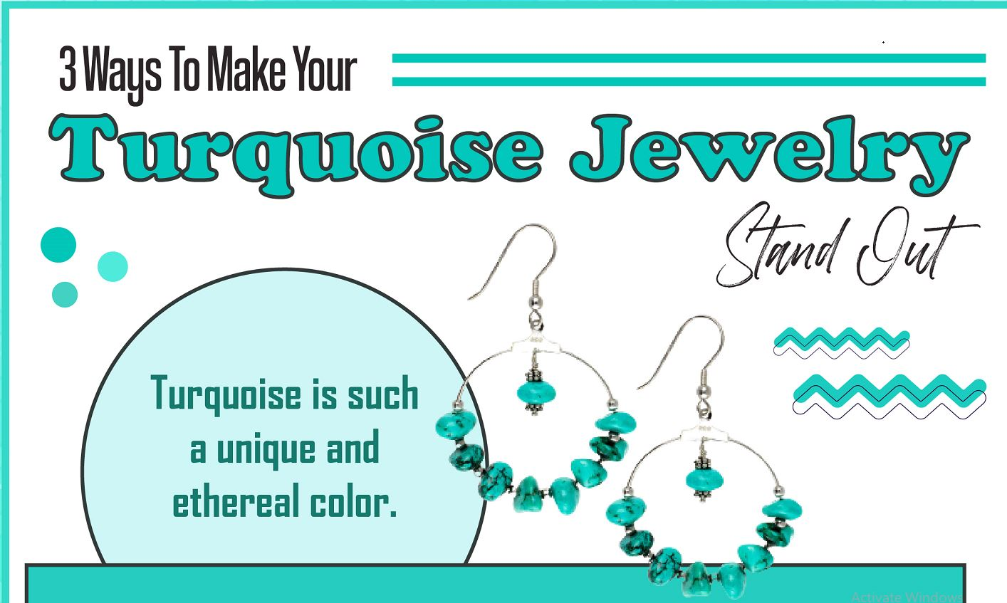 3 Ways To Make Your Turquoise Jewelry