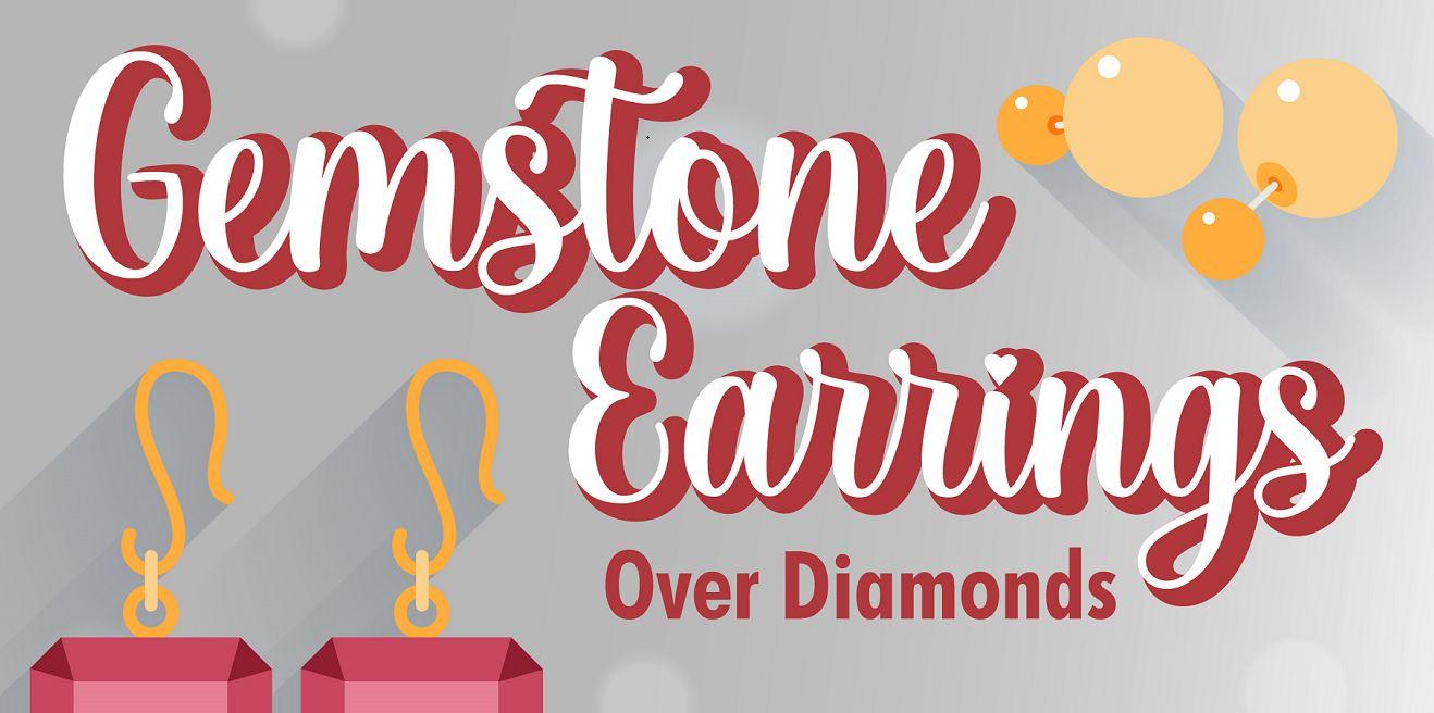 Gemstone Earrings Over Diamonds