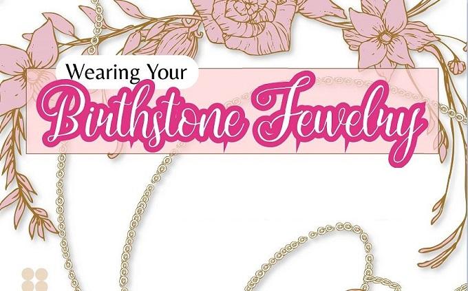 Wearing Your Birthstone Jewelry