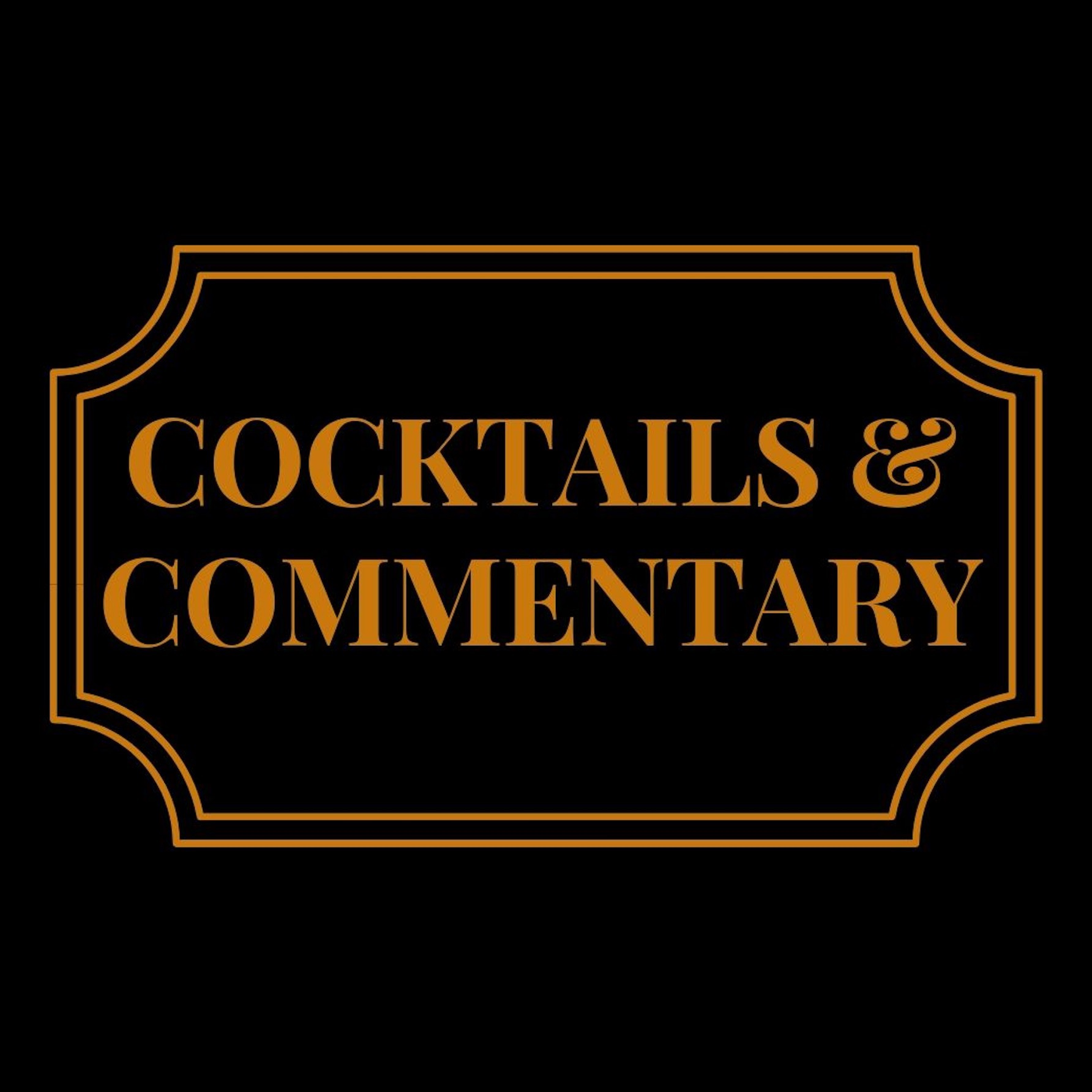 Cocktails & Commentary | Listen Free on Castbox
