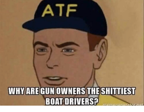 atf-why-are-gun-owners-the-shittiest-boat-drivers-12918478.png