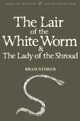 The Lair of the White Worm by Bram Stoker - Book Review