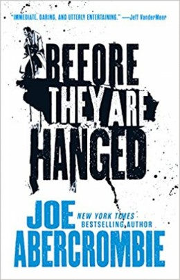 Before They Are Hanged (First Law 2) by Joe Abercrombie  - Book Review