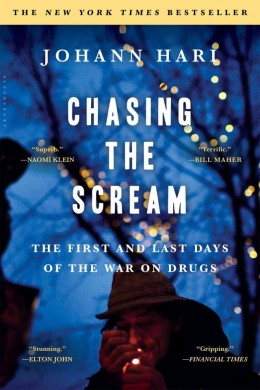 Chasing the Scream The First and Last Days of the War on Drugs - Book Review
