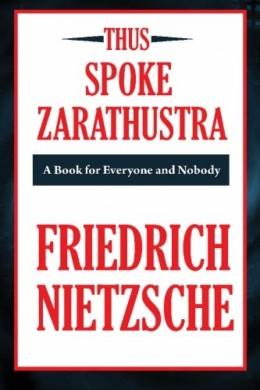 Thus Spoke Zarathustra By Friedrich Nietzsche - Book Review