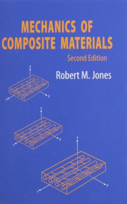 Mechanics of Composite Materials 2nd Edition by Robert M. Jones