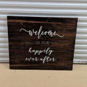 Welcome to our happily ever after - wooden sign
