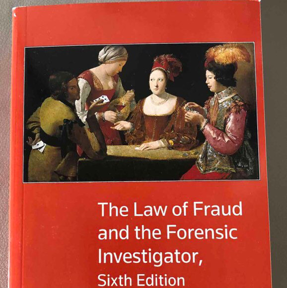 the law of fraud and forensic investigator, sixth edition