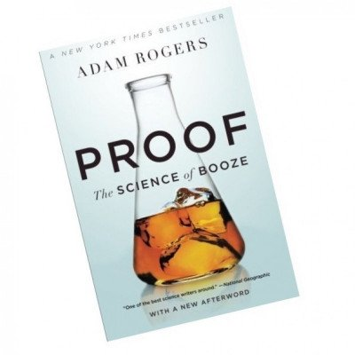 proof: the science of booze by adam rogers picture 1