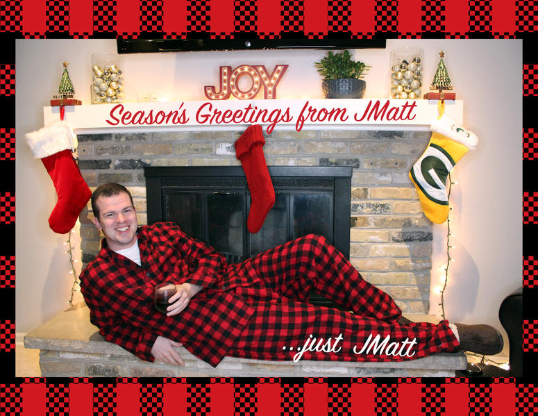 Seasons Greetings from JMatt ...just JMatt
