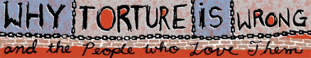 why torture is wrong